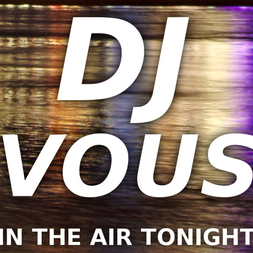 Phil Collins - In The Air Tonight (DJ Vous Moombahton Remix) RELEASED 12.14.1012