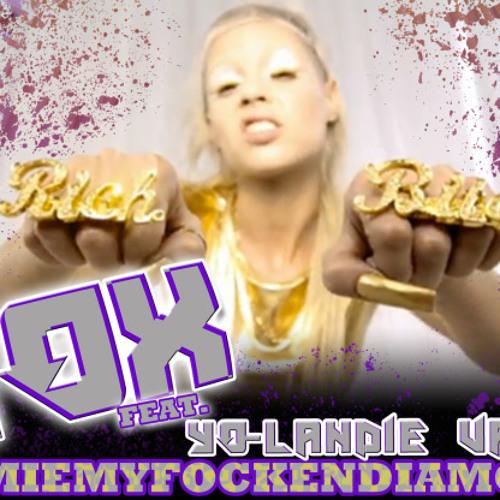 GIMMIEMYFOCKENDIAMONDS!!!!!!!!!!!! feat. y0-LanDie va$$ir
