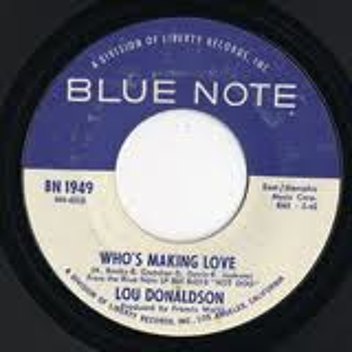 Lou Donaldson /Who's Making Love(1969) -chill mix