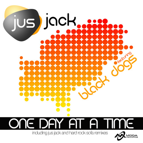 Jus Jack feat. Black Dogs - One Day At A Time (Hard Rock Sofa Remix) / Moda Records - Preview