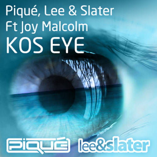 "Piqué, Lee & Slater Ft. Joy Malcolm ""Kos Eye"""