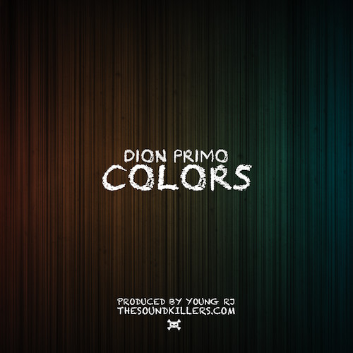 "05. Dion Primo ""Colors"" Prod by Young RJ"