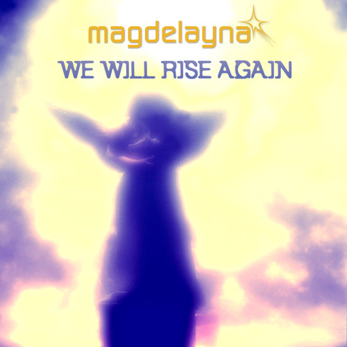 Magdelayna - We Will Rise Again (Original Chilldown Mix)
