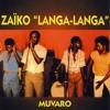 Zaiko Langa Langa - Muvaro