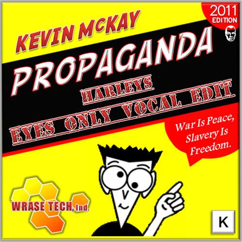 Kevin McKay - Propaganda (Harleys Eyes Only Vocal Edit)