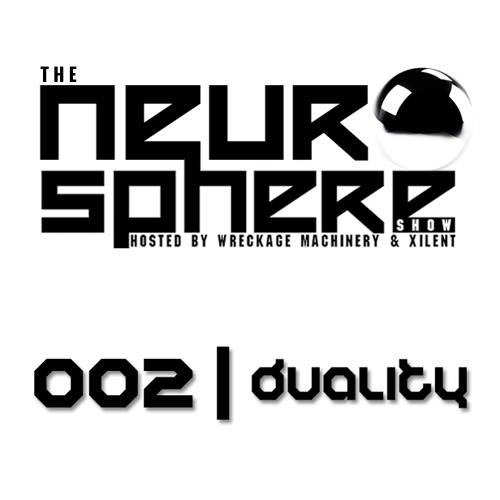 The Neurosphere Show [002]: 'Duality'