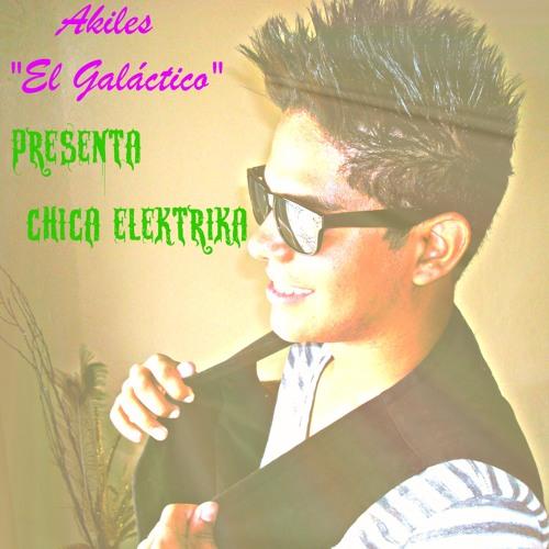Akiles - Chica Electrica(Prod. by. El Ciego.Blind Studio)
