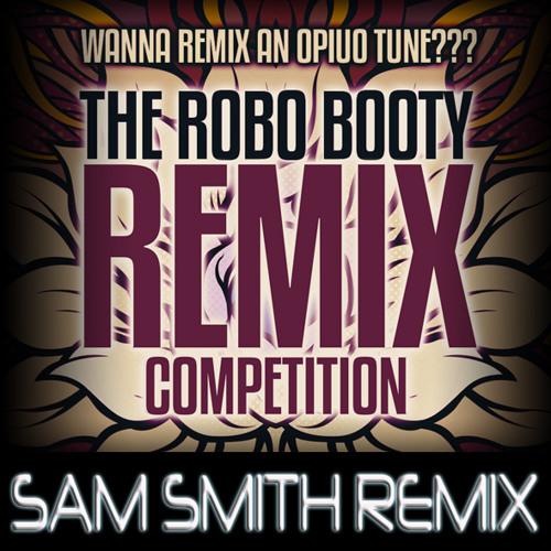 Opiou Robobooty - Sam Smith Remix (Free Download)