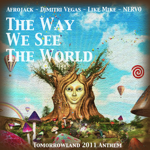 AFROJACK, DIMITRI VEGAS, LIKE MIKE and NERVO-The Way We See The World (Tomorrowland Anthem Inst.Mix)