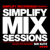 Sir Kutz!--Simplify Mix Sessions #5 (Simplify Recordings) 2010
