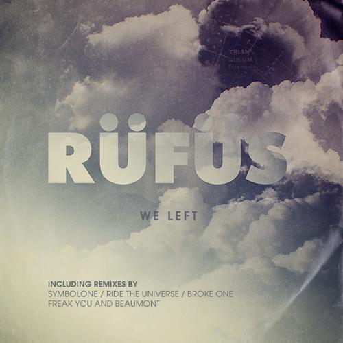 RÜFÜS - We Left (Ride The Universe Remix)