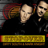 Dirty South & Mark Knight - Stopover