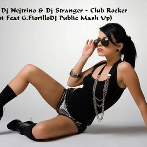 Inna vs. Dj Nejtrino & Dj Stranger - Club Rocker (Le Roi Feat G.FiorilloDJ Public Mash Up)