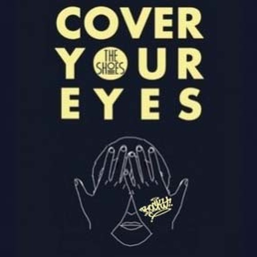 Cover your eyes (rocky mix)