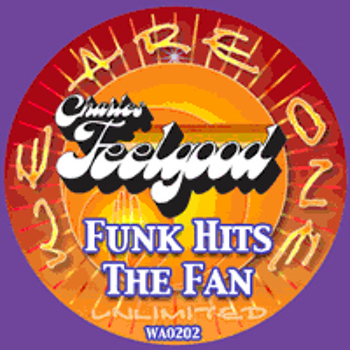 LackofRAM - Charles Feelgood's We Are One: Funk Hits the Fan mix