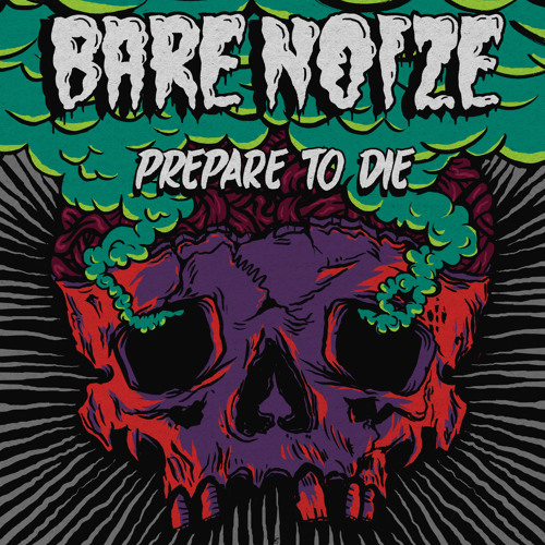 Bare Noize - Prepare To Die
