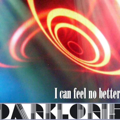 DARK LORIS I can feel no better