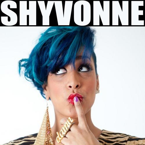 Shyvonne - Damn (Quickie Mart remix)