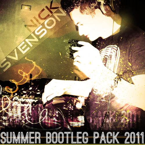 *** Nick Svenson Summer Bootleg Pack 2011 ***