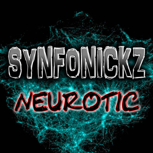 Synfonickz - Neurotic (Album Version) [Free Download enabled]