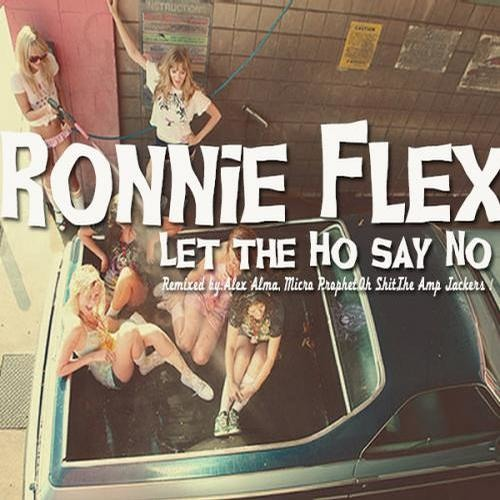 Ronnie Flex - Let the Ho Say No (Micro Prophet Boombahton Remix)