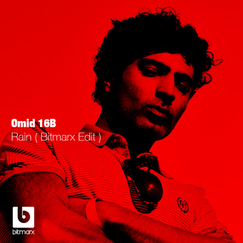Omid 16B - Rain (Bitmarx Edit)