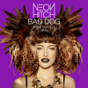 Neon Hitch - Bad Dog (Easy Does It Remix)