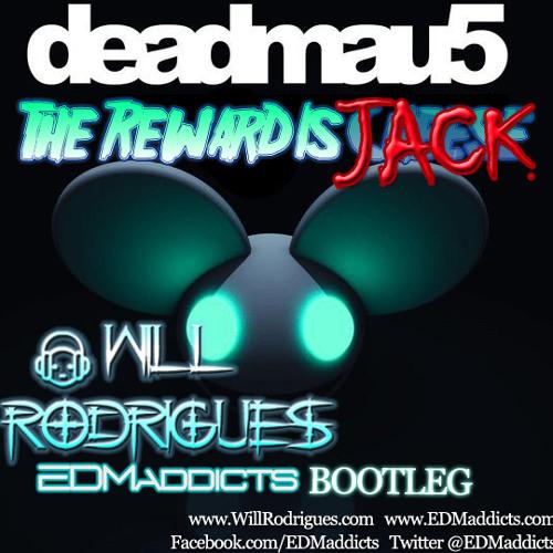 Deadmau5 - The Reward is Jack(Will Rodrigues Bootleg)