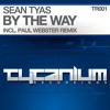 Sean Tyas - By The Way (Paul Webster Remix) (Preview)