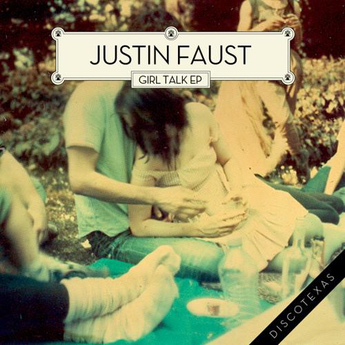 Justin Faust - Girl Talk EP (Discotexas)
