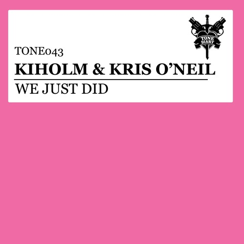 We Just Did (feat. Kiholm) [Tone Diary / Spinnin']