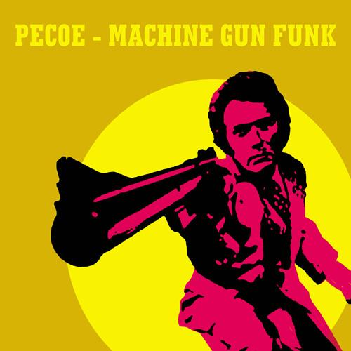 Pecoe - Machine Gun Funk