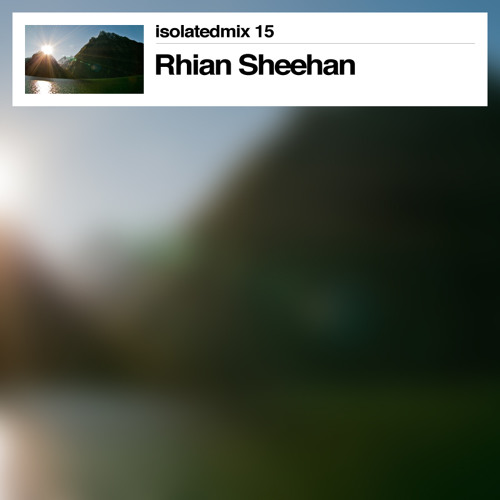 isolatedmix 15 - Rhian Sheehan