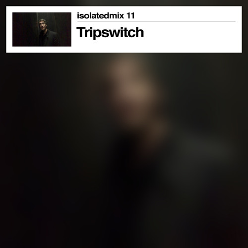 isolatedmix 11 - Tripswitch