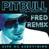 Give Me Everything (Fred! Bootleg Remix)