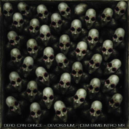 Dead can dance - devorzhum (cem ermis intro mix)