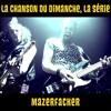 Mazerfacker (La Chanson du Dimanche, la Série)