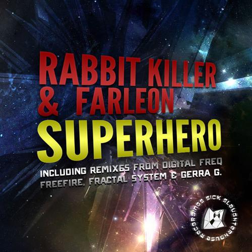 Rabbit Killer & Farleon - Superhero (Digital Freq Remix) (SICK SLAUGHTERHOUSE) PREVIEW