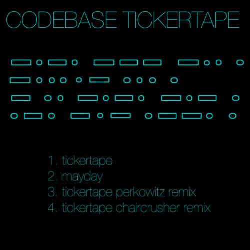 Codebase - Tickertape (Chaircrusher Remix)