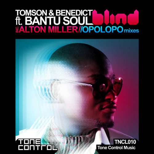 Tomson & Benedict ft. Bantu Soul - Blind (Alton Miller Remix Clip)