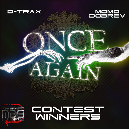 D-Trax & Momo Dobrev - Once Again ( Ace Paradise Remix ) MDS Remix Contest