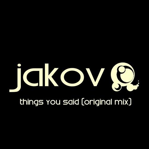 Jakov - Things you said (Original Mix)