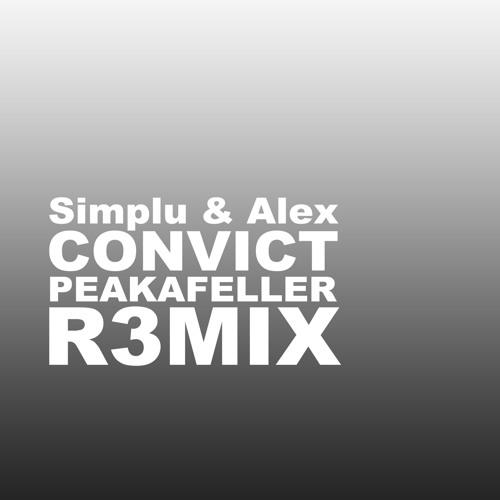 Simplu & Alex - Convict ( PEAKAFELLER R3MIX )