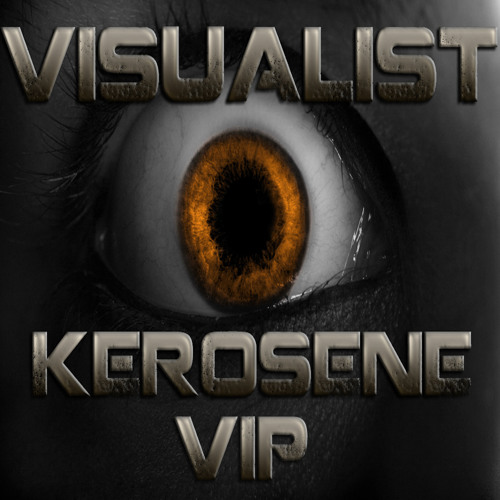 Visualist - kerosene VIP **FREE DOWNLOAD** ** CLICK BUY ON JUNO**