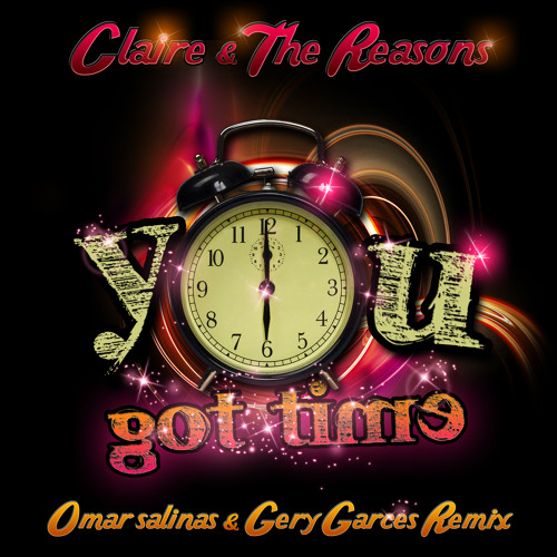 Clare & The Reasons - You Got Time (Omar Salinas & Gery Garces Remix)