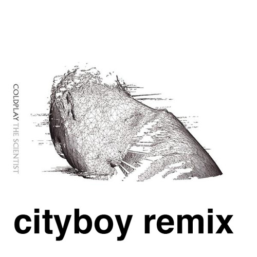 Coldplay - The Scientist (cityboy remix)