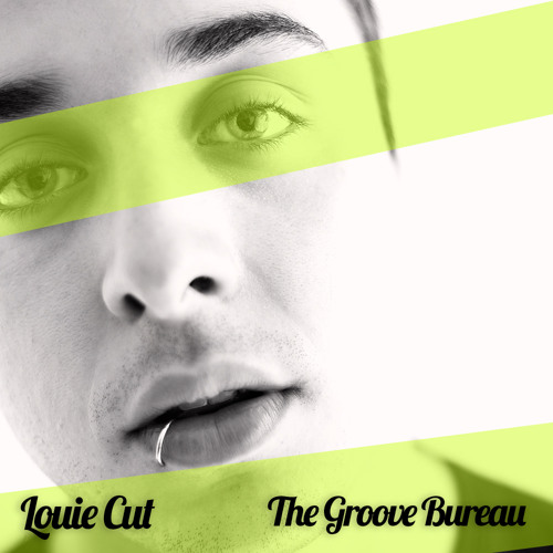 Louie Cut - The Groove Bureau (Original Mix)