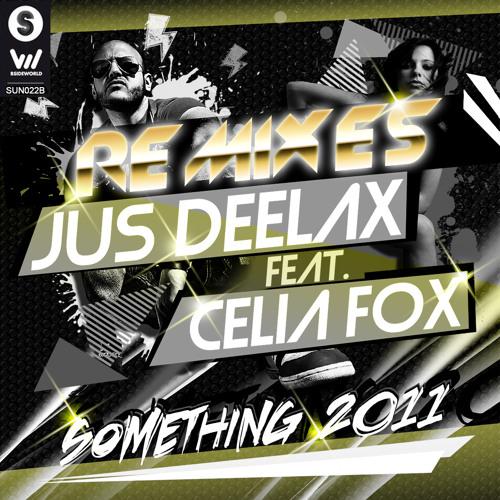 Jus Deelax feat. Celia Fox - Something 2011 (Tech mix)