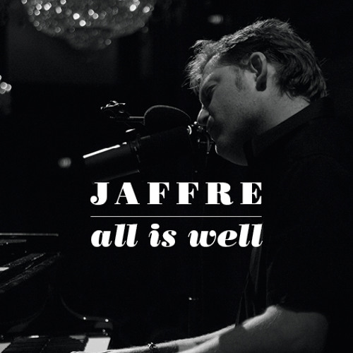 Jaffre: All is Well