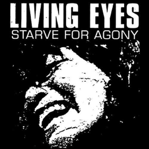 "LIVING EYES ""Starve For Agony"""
